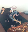 KEEP CALM  ਜੱਟ  ਜਿਊਦਾਂ  ਭੁਤ  - Personalised Poster A4 size