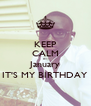 KEEP CALM 01 January IT'S MY BIRTHDAY - Personalised Poster A4 size