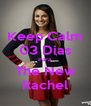 Keep Calm 03 Dias Para  The New Rachel - Personalised Poster A4 size