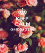 KEEP CALM 04/05+22Hs   - Personalised Poster A4 size