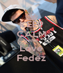 KEEP CALM 0AND Love Fedez - Personalised Poster A4 size