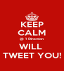 KEEP CALM @ 1 Direction WILL  TWEET YOU! - Personalised Poster A4 size
