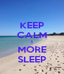 KEEP CALM 1 MORE SLEEP - Personalised Poster A4 size