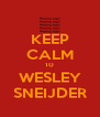 KEEP CALM 10 WESLEY SNEIJDER - Personalised Poster A4 size