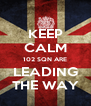 KEEP CALM 102 SQN ARE LEADING THE WAY - Personalised Poster A4 size