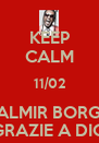 KEEP CALM 11/02 WALMIR BORGES GRAZIE A DIO - Personalised Poster A4 size