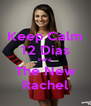 Keep Calm 12 Dias Para  The New Rachel - Personalised Poster A4 size