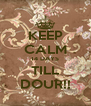 KEEP CALM 14 DAYS TILL DOUR!! - Personalised Poster A4 size