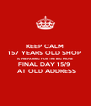 KEEP CALM 157 YEARS OLD SHOP  IS PREPARING FOR THE BIG MOVE FINAL DAY 15/9   AT OLD ADDRESS - Personalised Poster A4 size