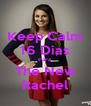 Keep Calm 16 Dias Para  The New Rachel - Personalised Poster A4 size