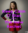 Keep Calm 17 Dias Para  The New Rachel - Personalised Poster A4 size