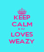 KEEP CALM & 1D  LOVES WEAZY - Personalised Poster A4 size