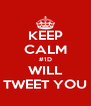KEEP CALM #1D WILL TWEET YOU - Personalised Poster A4 size