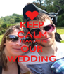 KEEP CALM 1YEAR UNTIL OUR WEDDING - Personalised Poster A4 size