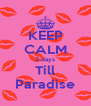 KEEP CALM 2 days Till Paradise - Personalised Poster A4 size
