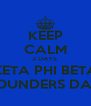 KEEP CALM 2 DAYS  ZETA PHI BETA FOUNDERS DAY - Personalised Poster A4 size
