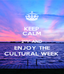 """KEEP CALM 2°""""i"""" AND ENJOY THE CULTURAL WEEK - Personalised Poster A4 size"""
