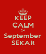 KEEP CALM 24 September SEKAR - Personalised Poster A4 size