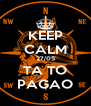 KEEP CALM 27/05 TA TO PAGAO - Personalised Poster A4 size