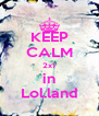 KEEP CALM 2x1 in Lol.land - Personalised Poster A4 size