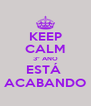 KEEP CALM 3° ANO ESTÁ  ACABANDO - Personalised Poster A4 size