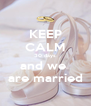 KEEP CALM 30 days and we  are married - Personalised Poster A4 size