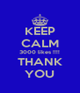 KEEP CALM 3000 likes !!!! THANK YOU - Personalised Poster A4 size