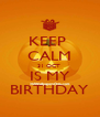 KEEP  CALM 31 OCT  IS MY BIRTHDAY - Personalised Poster A4 size