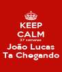 KEEP CALM 37 semanas João Lucas Ta Chegando - Personalised Poster A4 size