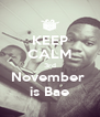 KEEP CALM 3rd November  is Bae - Personalised Poster A4 size