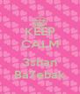 KEEP CALM  3shan Ba7ebak - Personalised Poster A4 size