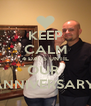 KEEP CALM 4 DAYS UNTIL OUR  ANNIVERSARY  - Personalised Poster A4 size
