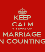 KEEP CALM 4 YEARS OF MARRIAGE  N COUNTING - Personalised Poster A4 size