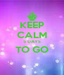 KEEP CALM 5 DAYS TO GO  - Personalised Poster A4 size