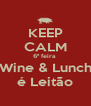 KEEP CALM 6ª feira  Wine & Lunch é Leitão - Personalised Poster A4 size