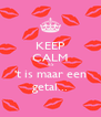 KEEP CALM  65 't is maar een getal... - Personalised Poster A4 size