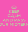 KEEP CALM 69 AND PASS YOUR MIDTERMS  - Personalised Poster A4 size