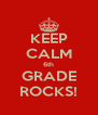 KEEP CALM 6th GRADE ROCKS! - Personalised Poster A4 size