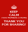 KEEP CALM 7000 MEMBERS STRONG THANK YOU FOR SHARING! - Personalised Poster A4 size