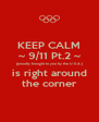 KEEP CALM ~ 9/11 Pt.2 ~ (proudly brought to you by the U.S.A.) is right around the corner - Personalised Poster A4 size