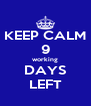 KEEP CALM 9 working DAYS LEFT - Personalised Poster A4 size