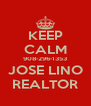 KEEP CALM 908-296-1353 JOSE LINO REALTOR - Personalised Poster A4 size