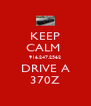 KEEP CALM  916.247.2562 DRIVE A 370Z - Personalised Poster A4 size
