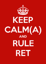 KEEP CALM(A) AND RULE RET - Personalised Poster A4 size