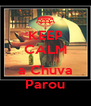 KEEP CALM  a Chuva Parou - Personalised Poster A4 size