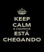 KEEP CALM A COLHEITA ESTÁ CHEGANDO - Personalised Poster A4 size