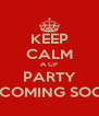 KEEP CALM A CP PARTY IS COMING SOON - Personalised Poster A4 size