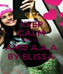 KEEP CALM A EL  LO  AMO A.A.A BY:ELISSA - Personalised Poster A4 size
