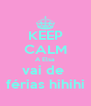 KEEP CALM A Elsa vai de  férias hihihi - Personalised Poster A4 size
