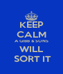 KEEP CALM A GIBB & SONS WILL  SORT IT - Personalised Poster A4 size